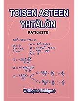 TOISEN ASTEEN YHTÄLÖN: RATKAISTU (Matematiikka Book 3) (Finnish Edition)
