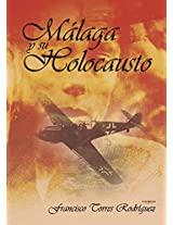 Málaga y su holocausto (Spanish Edition)