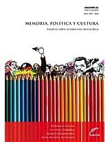 Memoria, Política y Cultura. Estudios sobre la transición democrática I (Cuadernos de Investigación)