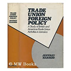 Trade Union Foreign Policy: Case of British and American Unions in Jamaica