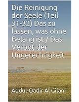 Die Reinigung der Seele (Teil 31-32) Das zu lassen, was ohne Belang ist / Das Verbot der Ungerechtigkeit (Die Reinigung der Seele 1-41 30) (German Edition)