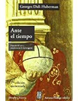 Ante el tiempo / Before Time: Historia del arte y anacronismo de las imagenes / Art History and anachronistic images (Filosofia E Historia)