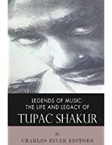 The Life and Legacy of Tupac Shakur (Legends of Music)