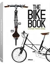 The Bike Book: Lifestyle, Passion, Design