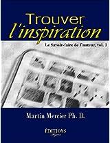TROUVER L'INSPIRATION: Le Savoir-faire de l'auteur, vol. 1