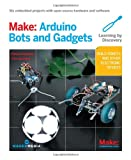 Arduino Bots and Gadgets: Arduino Bots and Gadgets (Learning by Discovery)