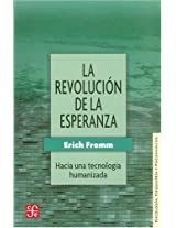 La revolucion de la esperanza/ The Revolution of Hope: Hacia una tecnologia humanizada: 0 (Psiquiatria y Psicologa)
