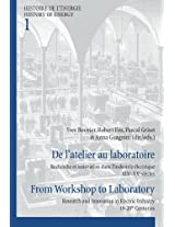 De L'atelier au Laboratoire From Workshop to Laboratory: Recherche et Innovation dans l'industrie Electrique XIXe-XXe Siecles Research and Innovation ... (Histoire de l'Energie/History of Energy)