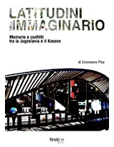 Latitudini dell'Immaginario: memorie e conflitti tra la Jugoslavia e il Kosovo (Ebook First Line Press)