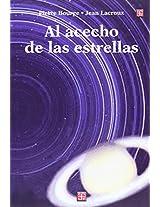 Al acecho de las estrellas/ In pursue of the star: Manual practico para astronomos aficionados/ Handbook for amateur astronomers: 0 (Seccion de Obras de Ciencia y Tecnologia)