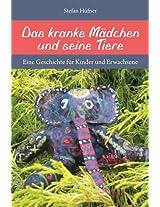 Das kranke Mädchen und seine Tiere - Eine Geschichte für Kinder und Erwachsene