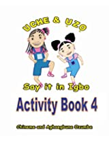 Uche and Uzo Say It in Igbo: 4 (Uche and Uzo Say it in Igbo Activity Book series)