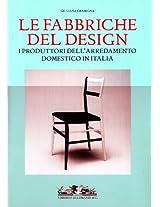Le Fabbriche del Design: I Produttori Dell;'arredamento Domestico in Italia, 1950-2000