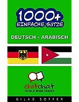 1000+ Einfache Sätze Deutsch - Arabisch (Geplauder Weltweit) (German Edition)