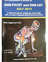 Self Assessment & Review of DNB-PDCET, DNB-CET, JULY 2013 : for DNB-PDCET, DNB-CET AIPGMEE (New Pattern), AIIMS and Regional PGMEEs (DNB - PDCET AND DNB - CET)
