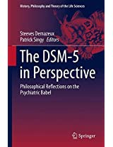 The DSM-5 in Perspective: Philosophical Reflections on the Psychiatric Babel (History, Philosophy and Theory of the Life Sciences)