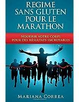 Regime Sans Gluten Pour Le Marathon: Nourrir Votre Corps Pour Des Resultats Incroyables