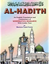 Al Hadis: English Transalation and Commentary of Mishkat Ul Masabih