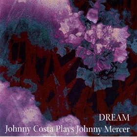 ♪Dream - Johnny Costa Plays Johnny Mercer/Johnny Costa | 形式: MP3 ダウンロード
