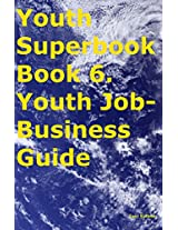 "The ""People Power"" Youth Superbook Book 6. Youth Job & Business Guide"