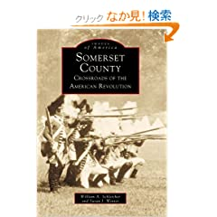 Somerset County: Crossroads of the American Revolution (Images of America (Arcadia Publishing))