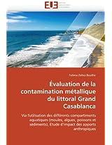 Evaluation de La Contamination Metallique Du Littoral Grand Casablanca (Omn.Univ.Europ.)