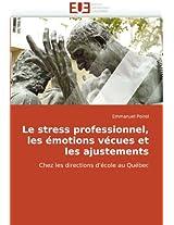 Le Stress Professionnel, Les Emotions Vecues Et Les Ajustements