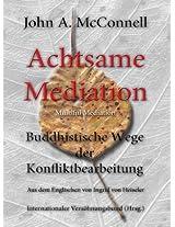 Achtsame Mediation (Ingrid von Heiseler - Veröffentlichungen)