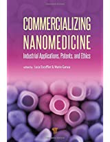 Commercializing Nanomedicine: Industrial Applications, Patents, and Ethics