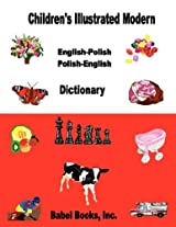 Children's Illustrated Modern English-Polish/Polish-English Dictionary