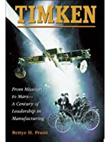 Timken: From Missouri to Marsa Century of Leadership in Manufacturing
