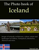 The Photo Book of Iceland. Images of Icelandic architecture, culture, nature, landscapes in  Gullfoss, Vatnajokull, Jokulsarlon, Akureyri and more. (Photo Books 36)
