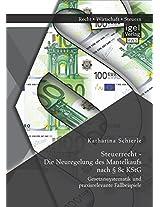 Steuerrecht - Die Neuregelung Des Mantelkaufs Nach 8c Kstg: Gesetzessystematik Und Praxisrelevante Fallbeispiele