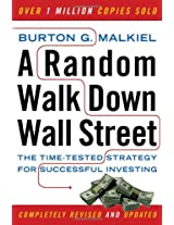 A Random Walk Down Wall Street - The Time - Tested  Strategy for Successful Investing Rev