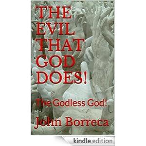 THE EVIL THAT GOD DOES!: The Godless God!