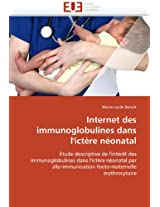 Internet Des Immunoglobulines Dans L''Ictere Neonatal (Omn.Univ.Europ.)