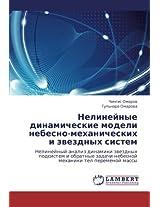 Nelineynye Dinamicheskie Modeli Nebesno-Mekhanicheskikh I Zvezdnykh Sistem
