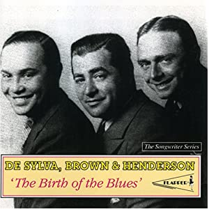 ♪Birth of Blues :Lew Brown / Buddy DeSylva / Ray Henderson Songs