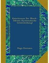 Katechismus Der Musik-Diktats (Systematische Gehörsbildung)