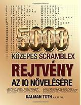5000 Kozepes Scramblex Rejtveny Az IQ Novelesere (HUNGARIAN IQ BOOST PUZZLES) (Volume 2) (Hungarian Edition)