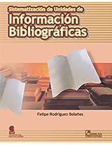 Sistematizacion de unidades de informacion Bibliograficas/ Systems of Unity of Bibliographical Information