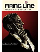 "Firing Line with William F. Buckley Jr. ""How Does One Find Faith?"""