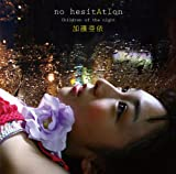 加護亜依「no hesitAtIo」