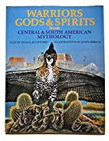 Warriors, Gods and Spirits from Central and South American Mythology (World mythology series)