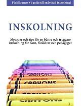 Inskolning - Metoder och tips för en bättre och tryggare inskolning för barn, föräldrar och pedagoger (Swedish Edition)