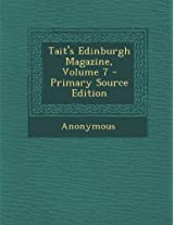Tait's Edinburgh Magazine, Volume 7