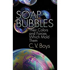 Soap Bubbles: Their Colors and Forces Which Mold Them (Dover Science Books)