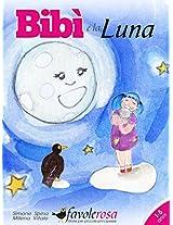 Bibì e la Luna: Favola per bambine da 1 a 5 anni (Bibì e il Merlo Mario Vol. 3) (Italian Edition)