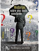 Historias sobre una duda constante (Spanish Edition)