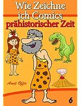 Zeichnen Bücher: Wie Zeichne ich Comics - Prähistorischer Zeit (Zeichnen für Anfänger Bücher 6) (German Edition)